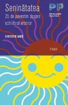 Seninătatea. 25 de povestiri despre echilibrul interior