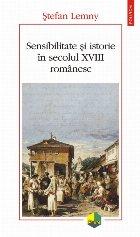 Sensibilitate şi istorie în secolul XVIII românesc