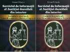 Serviciul de Informatii al justitiei dezvaluit din interior. Coruptia la nivel inalt : masa de manevra a Rusiei si Ungariei (2 volume)