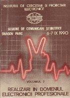 Sesiune de comunicari stiintifice Snagov Parc 1990 - Realizari in domeniul electronicii profesionale, Volumul al II-lea