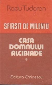 Sfarsit de mileniu, 1 - Casa domnului Alcibiade