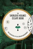 Sherlock Holmes Escape Book, The: The Adventure of the Londo
