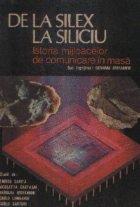 De la Silex la Siliciu - Istoria mijloacelor de comunicare in masa