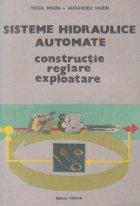 Sisteme hidraulice automate - Constructie, reglare, exploatare
