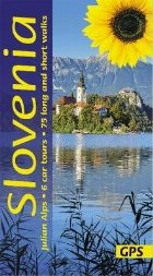 Slovenia and the Julian Alps: 6 car tours, 75 long and short