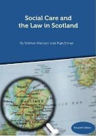 Social Care and the Law in Scotland - 11th Edition September