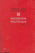 Sociologia Politicului, Volumul I