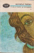 Sonetul italian in Evul Mediu si renastere, Volumul I