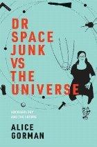 Dr Space Junk vs The Universe