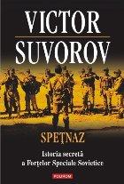 Speţnaz. Istoria secretă a Forţelor Speciale Sovietice