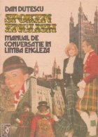 Spoken English - Manual de conversatie in limba engleza, Volumul I (Editia a IV-a revazuta)
