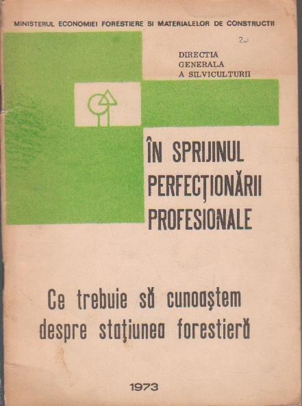 In Sprijinul Perfectionarii Profesionale - Ce trebuie sa cunoastem despre statiunea forestiera