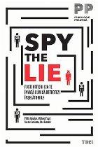 Spy the lie - Fosti ofiteri CIA te invata cum sa detectezi inselatoriile