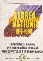 Statrea natiunii 1918-1996 Concluzii si optiuni pentru Romania de maine, pentru viitorul poporului roman