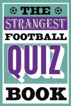 Strangest Football Quiz Book