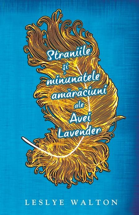 Straniile si minunatele amaraciuni ale Avei Lavender