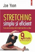 Stretching simplu și eficient. Cum să te simți și să te miști mai bine cu doar 9 minute de exerciții pe zi