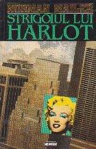 Strigoiul lui Harlot, Volumul al II-lea