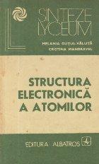 Structura electronica a atomilor - Baza pentru intelegerea fenomenelor chimice