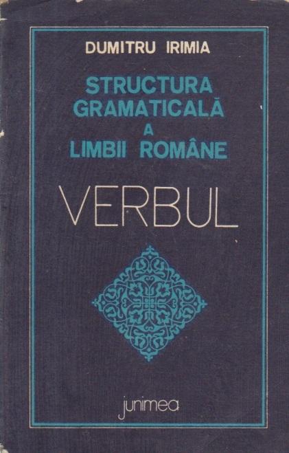 Structura gramaticala a limbii romane - Verbul