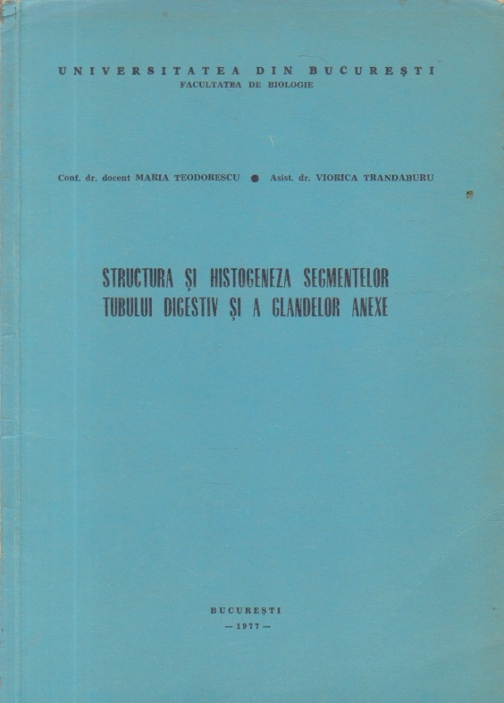 Structura si histogeneza segmentelor tubului digestiv si a glandelor anexe