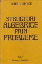 Structuri algebrice prin probleme