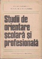 Studii de Orientare Scolara si Profesionala