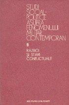 Studii social-politice asupra fenomenului militar contemporan, Vol. 9 Razboi si stari conflictuale