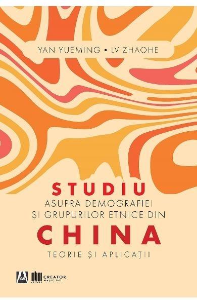 Studiu asupra demografiei şi grupurilor etnice din China : teorie şi aplicaţii