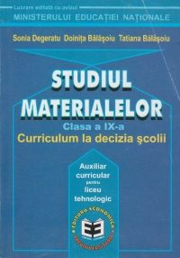STUDIUL MATERIALELOR CLASA A IX-A - Curricululm la decizia scolii