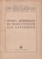 Studiul rezervelor de productivitate ale gaterelor (Seria I, Vol. I, Nr. 1)