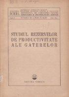 Studiul rezervelor de productivitate ale gaterelor (Seria I, Vol. I, Nr. 1)