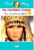Sub stapanirea otomana volumul 2. Prin Kurdistanul salbatic