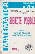 Subiecte posibile pentru teme de clasa si concursuri scolare. Clasa a VI-a