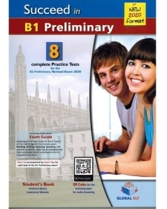 Succeed in Cambridge English B1 Preliminary. 8 Practice Tests for the Revised Exam from 2020