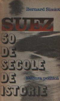 SUEZ - 50 de secole de istorie