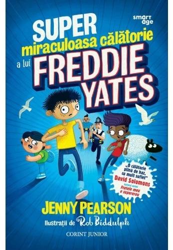 Super-miraculoasa călătorie a lui Freddie Yates