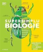 Supersimplu Biologie Ghid practic studiu