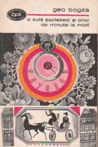 O suta saptezeci si cinci de minute la Mizil - fise literare, povestiri, pamflete