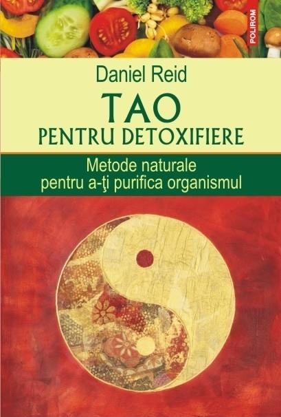 Tao pentru detoxifiere. Metode naturale pentru a-ți purifica organismul