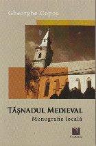 Tasnadul medieval. Monografie locala