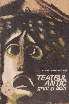 Teatrul Antic Grec si Latin