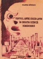 Teatrul antic greco-latin in creatia scenica romaneasca