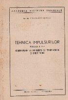 Tehnica impulsurilor. Partea a III-a Generatoare de impulsuri cu tranzistoare si diode tunel