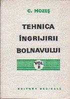 Tehnica Ingrijirii Bolnavului - Manual pentru Scoli de Asistente Medicale, Volumul al II-lea (Editie 1974)