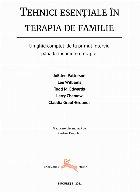 Tehnici esenţiale în terapia de familie : un ghid complet, de la primul interviu până la încheierea terapiei