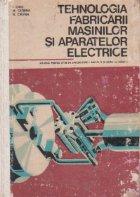 Tehnologia fabricarii masinilor si aparatelor electrice. Manual pentru licee de specialitate, Anii IV si V si Scoli de maistri