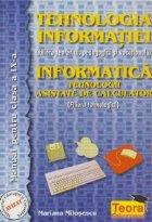 Tehnologia informatiei (Filiera teoretica, pedagogica si vocationala) Informatica - Tehnologii asistate de calculator (filiera tehnologica), Manualpentru clasa a IX-a