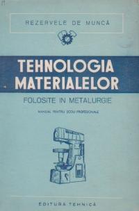 Tehnologia materialelor folosite in metalurgie - Manual pentru scoli profesionale