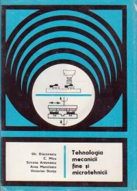 Tehnologia mecanicii fine si microtehnicii, Volumul al II-lea